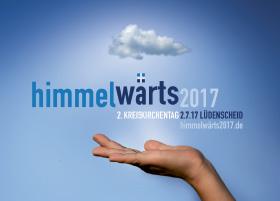 HIMMELWÄRTS - 2. Kreiskirchentag in Lüdenscheid